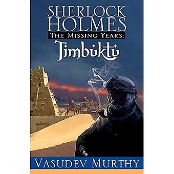 Sherlock Holmes, the Missing Years: Timbuktu: The Missing Years