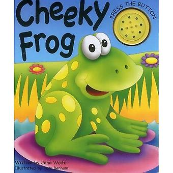 Cheeky Frog (A Noisy Book)