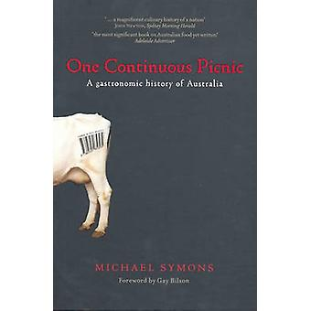 One Continuous Picnic - A Gastronomic History of Australia by Michael