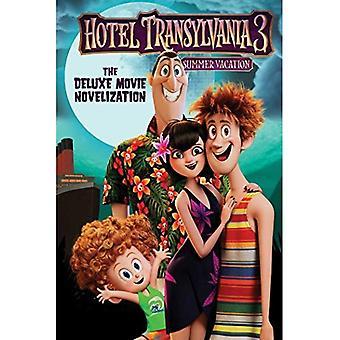 Hotel Transsilvanien 3: Die Deluxe Film Roman (Hotel Siebenbürgen 3)