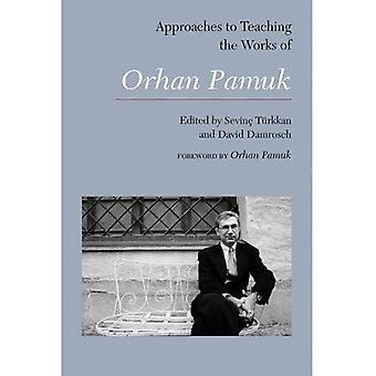 Approaches to Teaching the Works of Orhan Pamuk (Approaches to Teaching World Literature S.)