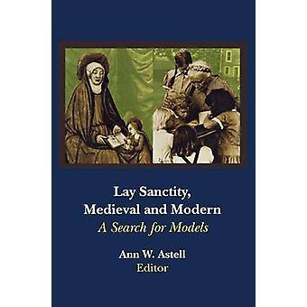 Lag Heiligkeit mittelalterliche und neuzeitliche A Suche nach Modellen von Astell & Ann W.