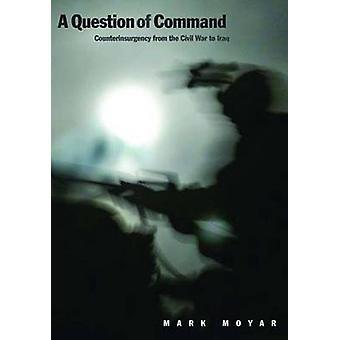 Frage von Befehl gegen Aufständische vor dem Bürgerkrieg in den Irak durch Moyar & Mark