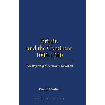 Britain and the Continent 10001300 by Matthew & Donald