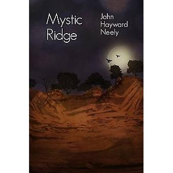 Mystic Ridge by Neely & John Hayward