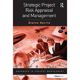 Strategic Project Risk Appraisal and Management by Harris & Elaine