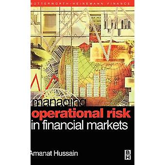 Managing Financial Risks in Financial Markets by Hussain & Amanat