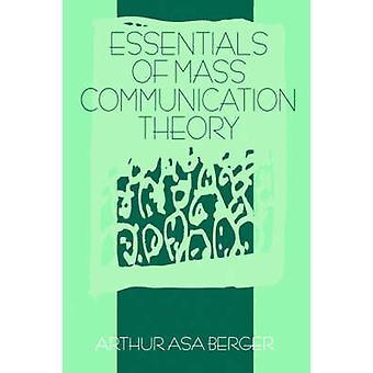 Essentials av masskommunikation teori av Berger & Arthur Asa