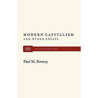 Modern Capitalism and Other Essays by Sweezy & Paul M.