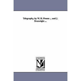 Telegrafi av W. H. Preece... og J. Sivewright... av Preece & William Henry & Sir