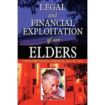 Legal and Financial Exploitation of Our Elders by Germack & Ma Lpc Ncc Stephanie Siddall