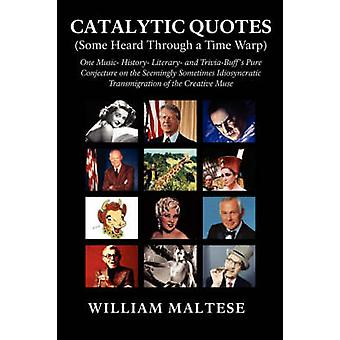 Catalytic Quotes by Maltese & William