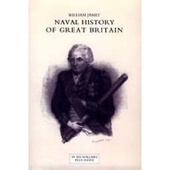 NAVAL HISTORY OF GREAT BRITAIN FROM THE DECLARATION OF WAR BY FRANCE IN 1793 TO THE ACCESSION OF GEORGE IV Six Volumes and an Index by James & William