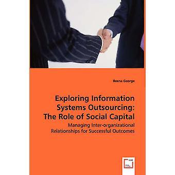 At udforske informationssystemer Outsourcing rollen som Social kapital ved George & Kennet
