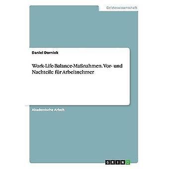 WorkLifeBalanceManahmen. Vor und Nachteile fr Arbeitnehmer by Dorniok & Daniel