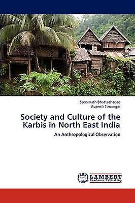 Society and Culture of the Karbis in North East India by Bhattacharjee & SoHommesath