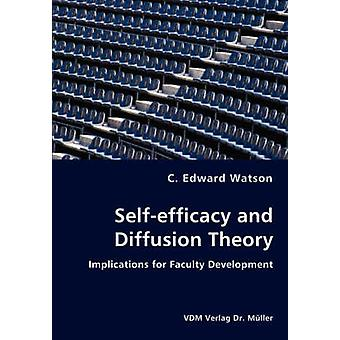 Selfefficacy and Diffusion Theory  Implications for Faculty Development by Watson & C. Edward