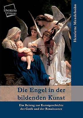 Die Engel in Der Bildenden Kunst by Mendelsohn & Henriette