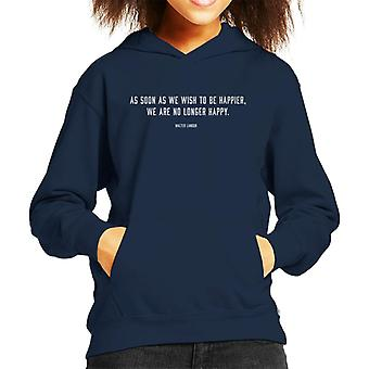 Mindfulness Walter Landor Happiness Quote Kid's Hooded Sweatshirt