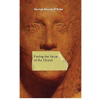 Finding the Voice of the Church by George Dennis O'Brien - 9780268037
