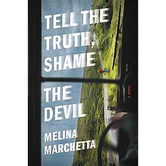 Tell the Truth - Shame the Devil by Melina Marchetta - 9780316349307