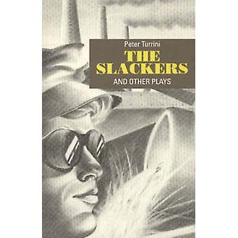 The Slackers and Other Plays by Peter Turrini - Richard S. Dixon - 97