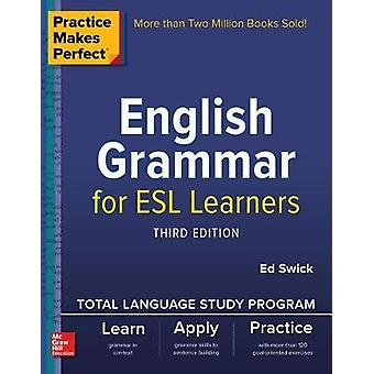 Practice Makes Perfect English Grammar for ESL Learners by Practice M