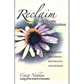 Reclaim Your Family from Addiction - How Couples and Families Recover