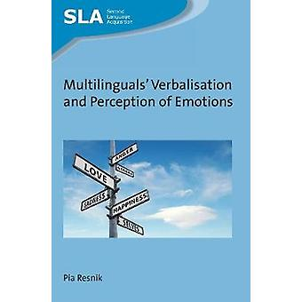 Multilinguals' Verbalisation and Perception of Emotions by Multilingu