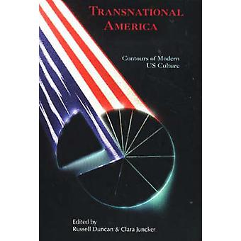 Transnational America - Contours of Modern US Culture by Russell Dunca