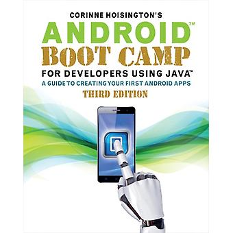 Android Boot Camp for Developers Using Java: A Guide to Creating Your First Android Apps (Paperback) by Hoisington Corinne McMurry John