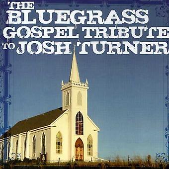 Tribute to Josh Turner - Bluegrass Gospel Tribute to Josh Turner [CD] USA import