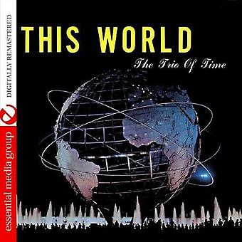 Trio of Time - This World (Johnny Kitchen Presents the Trio of Ti [CD] USA import