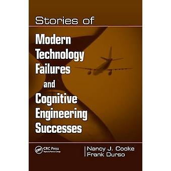 Verhalen van moderne technische storingen en cognitieve Engineering successen door Cooke & Nancy J.