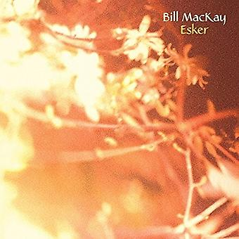 Bill Mackay - importación de USA de Esker [vinilo]