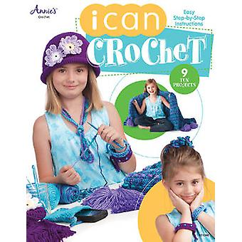 I Can Crochet by Annies