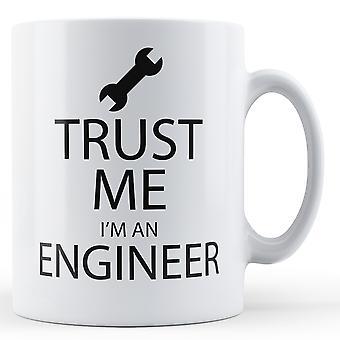 Trust Me I'm An Engineer - Printed Mug
