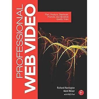 Professional Web Video - Plan - Produce - Distribute - Promote and Mon