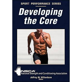 Developing the Core by National Strength & Conditioning Association (
