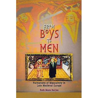 From Boys to Men - Formations of Masculinity in Late Medieval Europe b