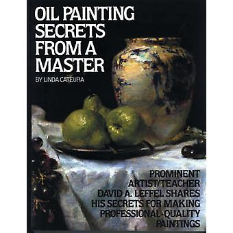 Oil Painting Secrets from a Master (New edition) by Linda Cateura - 9