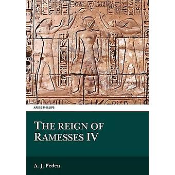 The Reign of Ramesses IV by A. J. Peden - 9780856686221 Book