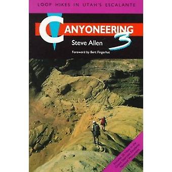 Canyoneering 3 by Steve Allen - 9780874805451 Book