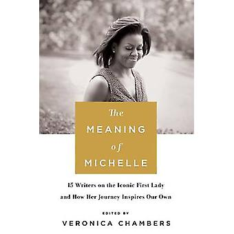 The Meaning of Michelle by Veronica Chambers - 9781250114969 Book