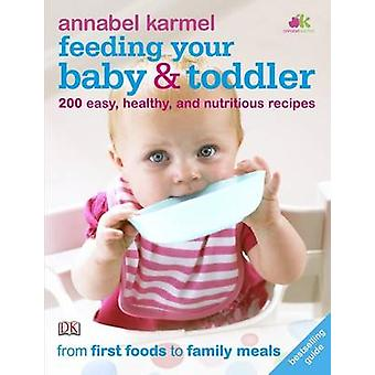 Feeding Your Baby and Toddler by Annabel Karmel - Jane Laing - 978140