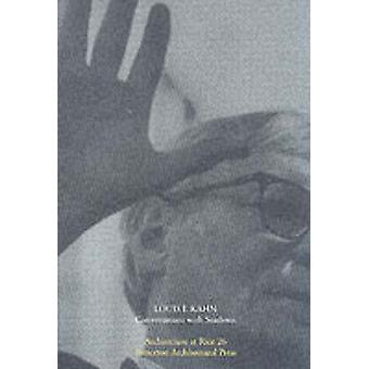 Louis Kahn - Conversations with Students (2nd edition) by Michael Bell