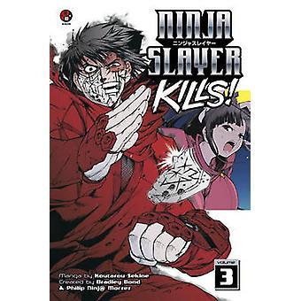 Ninja Slayer Kills Vol. 3 - 3 by Bradley Bond - Phillip N. Morzez - Ko