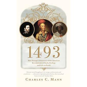 1493 - How Europe's Discovery of the Americas Revolutionized Trade - E