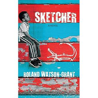 Sketcher by Roland Watson Grant - 9781846883125 Book