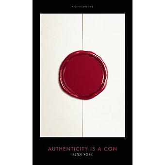 Authenticity is a Con by Peter York - Yasmin Alibhai-Brown - 97818495